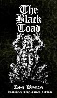The Black Toad: Alchemy of Body,...