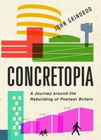 Concretopia: A Journey Around the...