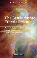 The Battle for the Etheric Realm:...