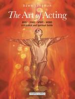 The Art of Acting: Body  -  Soul  - ...