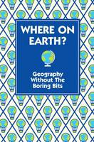 Where on Earth?: Geography without ...