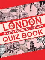 London: A Very Peculiar History Quiz...