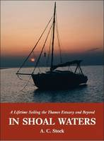 In Shoal Waters: A Lifetime Sailing...