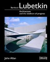 Berthold Lubetkin: Architecture and...