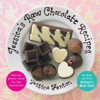 Jessica's Raw Chocolate Recipes: An...