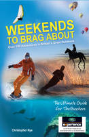Weekends to Brag About: 100 Adventures in Britain's Great Outdoors