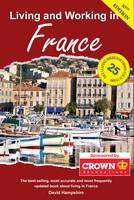 Living and Working in France: A...