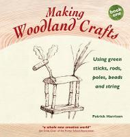 Making Woodland Crafts: Using Green...