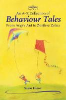 An A-Z Collection of Behaviour Tales:...