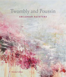 Cy Twombly and Nicolas Poussin:...