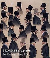 Brooks's, 1764-2014: The Story of a...