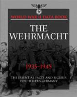 The Wehrmacht: The Essential Facts ...