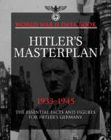 Hitler's Masterplan: The Essential...