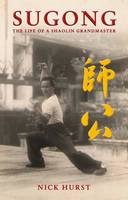 Sugong: The Life of a Shaolin...