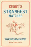 Rugby's Strangest Matches:...