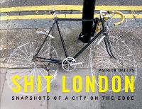 Shit London: Snapshots of a City on...