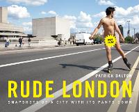 Rude London: Snapshots of a City with...