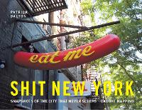 Shit New York: Snapshots of the City...