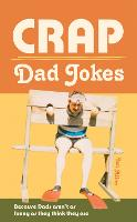 Crap Dad Jokes: Because Dads Aren't ...