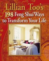 Lillian Too's 198 Feng Shui Ways to...