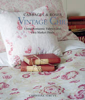 Vintage Chic: Using Romantic Fabrics...