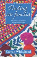 Finding Our Familia: The Story of Our...