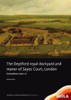 The Deptford Royal Dockyard and Manor...