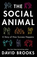 The Social Animal: How We Become the...