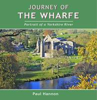 Journey of the Wharfe: Portrait of a...
