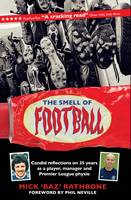 The Smell of Football: Candid...