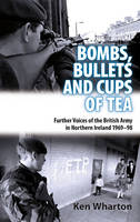 Bullets, Bombs and Cups of Tea:...