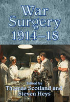 War Surgery 1914 - 18