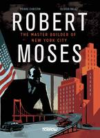 Robert Moses: Master Builder of New...