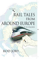 Rail Tales from Around Europe: From A...