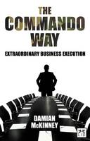 The Commando Way: Extraordinary...