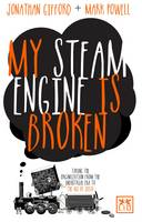 My Steam Engine is Broken: Taking the...