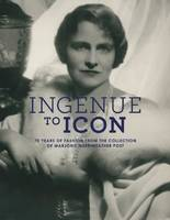 Ingenue to Icon: 70 Years of Fashion...