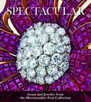 Spectacular: Gems and Jewelry from ...