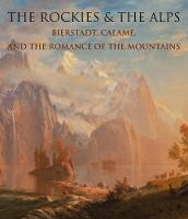 The Rockies and the Alps: Bierstadt,...