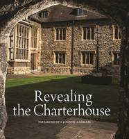 Revealing the Charterhouse: The ...