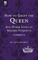 How to Greet the Queen: And Other...