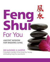 Feng Shui For You: Ancient Wisdom for...