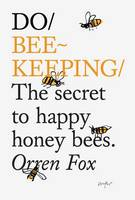 Do Beekeeping: The Secret to Happy...