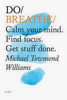 Do Breathe: Clear Your Head. Find...
