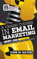 A Crash Course in Email Marketing for...