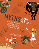 Myths in 30 Seconds: 30 Marvellous ...