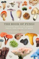 The Book of Fungi: A Life-Size Guide...