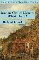 Reading Charles Dickens: Bleak House