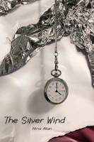 The Silver Wind: Four Stories of Time...