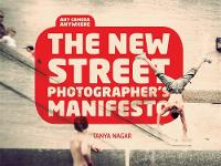 The New Street Photographer's...